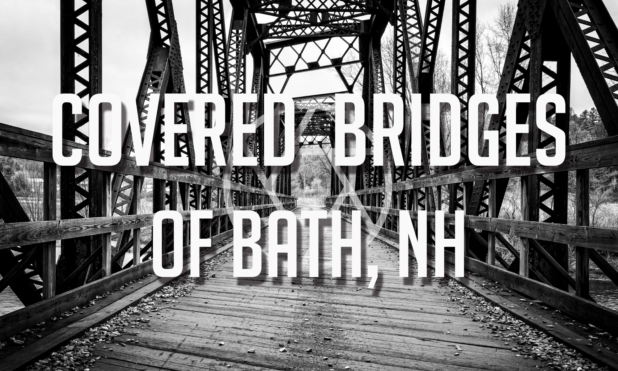 Covered Bridges of Bath, NH